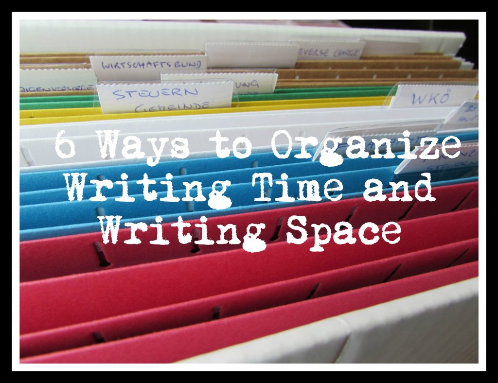 6 Ways to Organize Writing Time and Writing Space