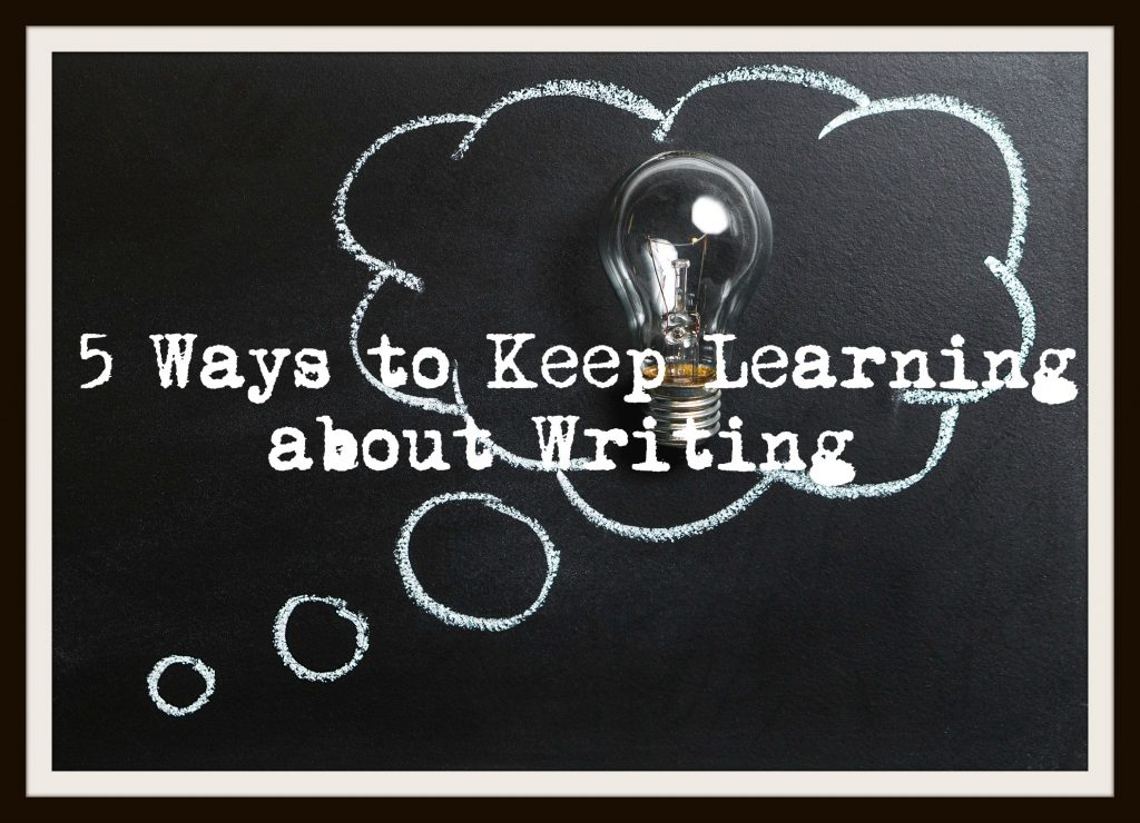 5 Ways to Keep Learning About Writing