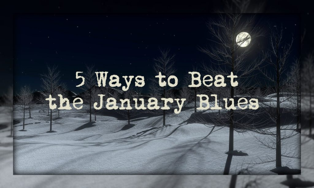 5 Ways to Beat the January Blues