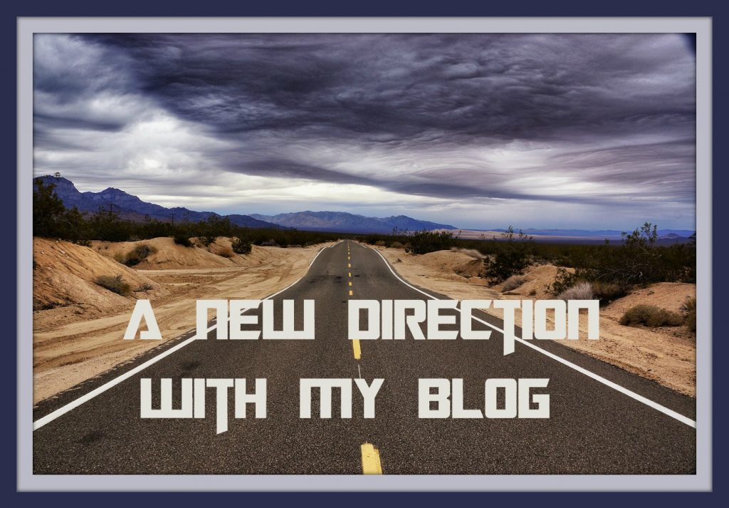 A New Direction With My Blog