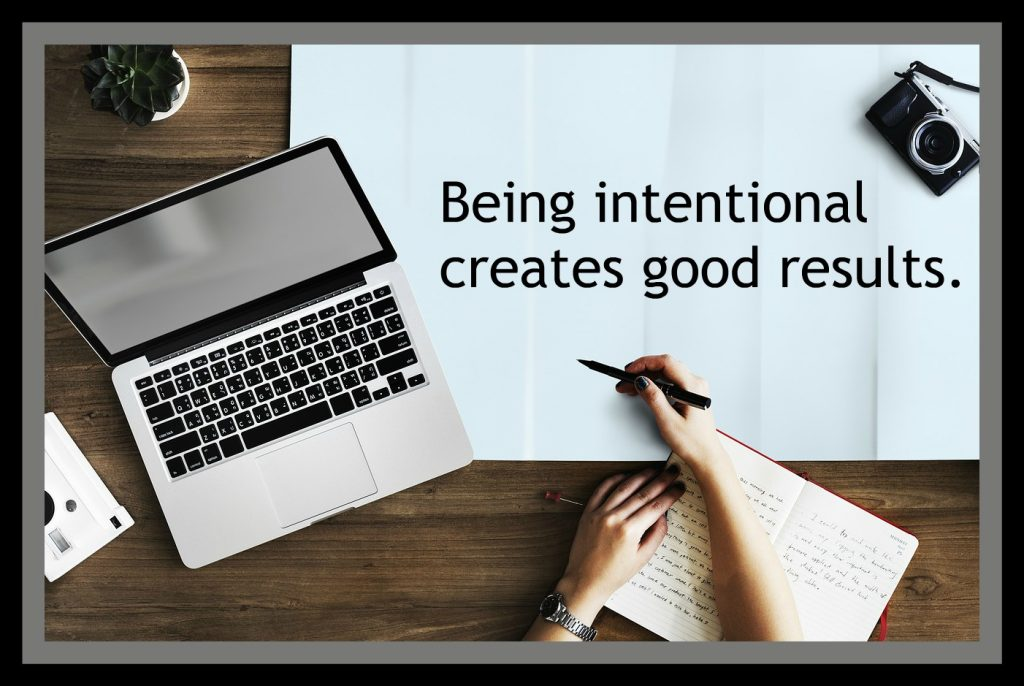 On Being Intentional