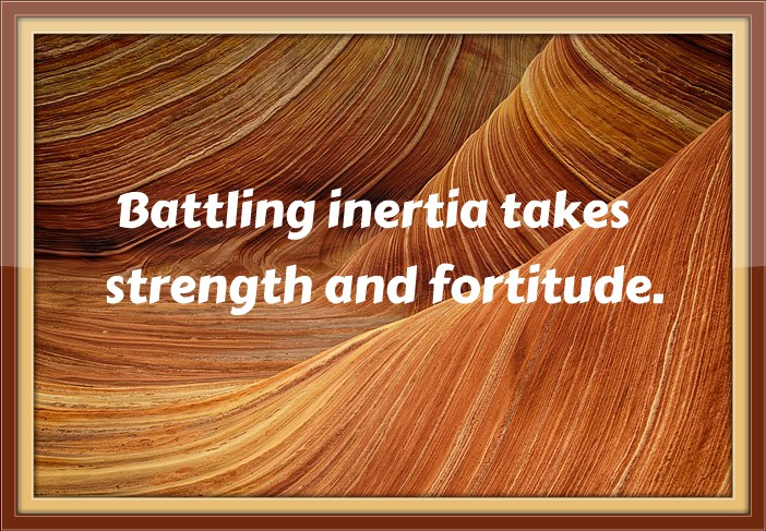 5 Ways to Battle Inertia