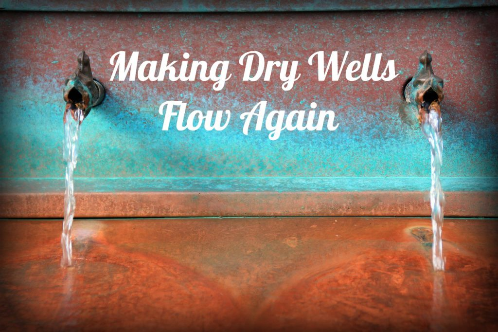Making Dry Wells Flow Again