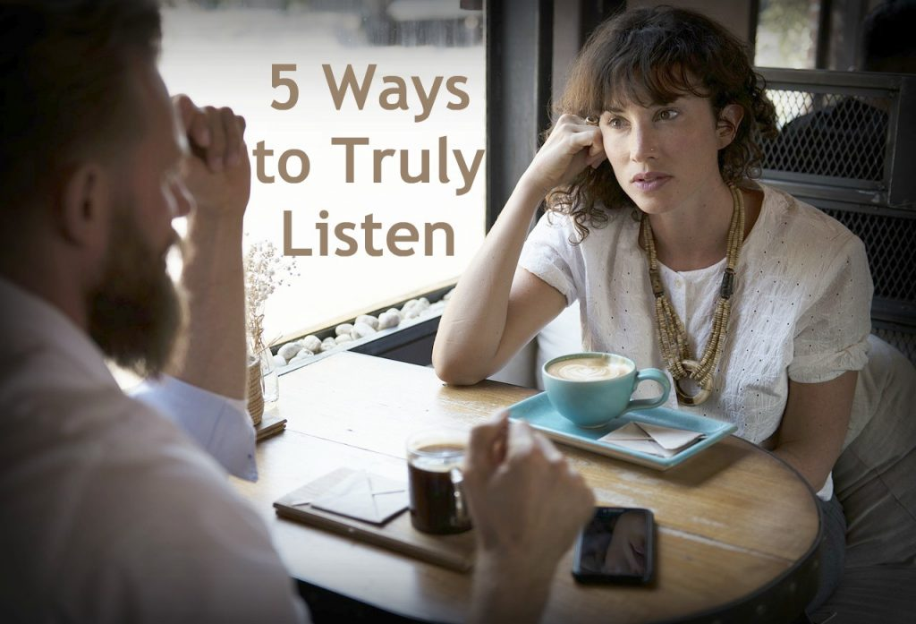 5 Ways to Truly Listen