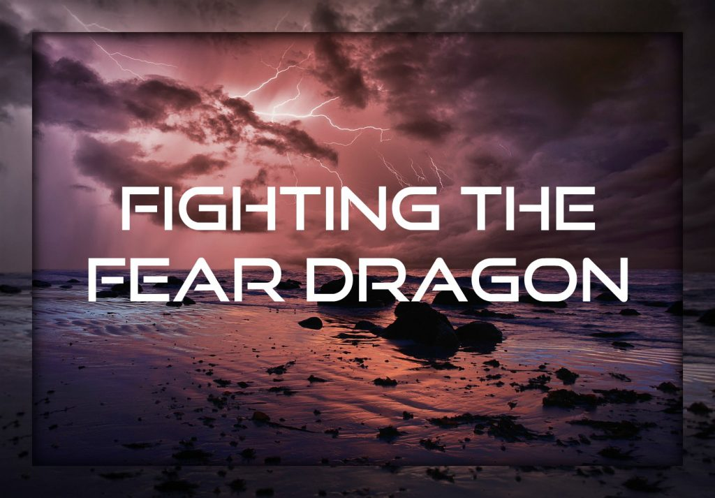 Fighting the Fear Dragon