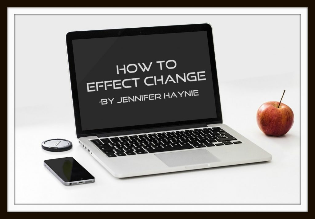 How to Effect Change
