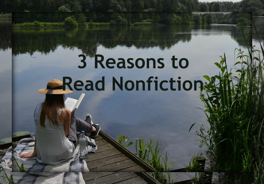 3 Reasons to Read Nonfiction