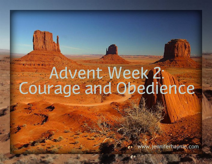 Advent Week 2: Courage and Obedience