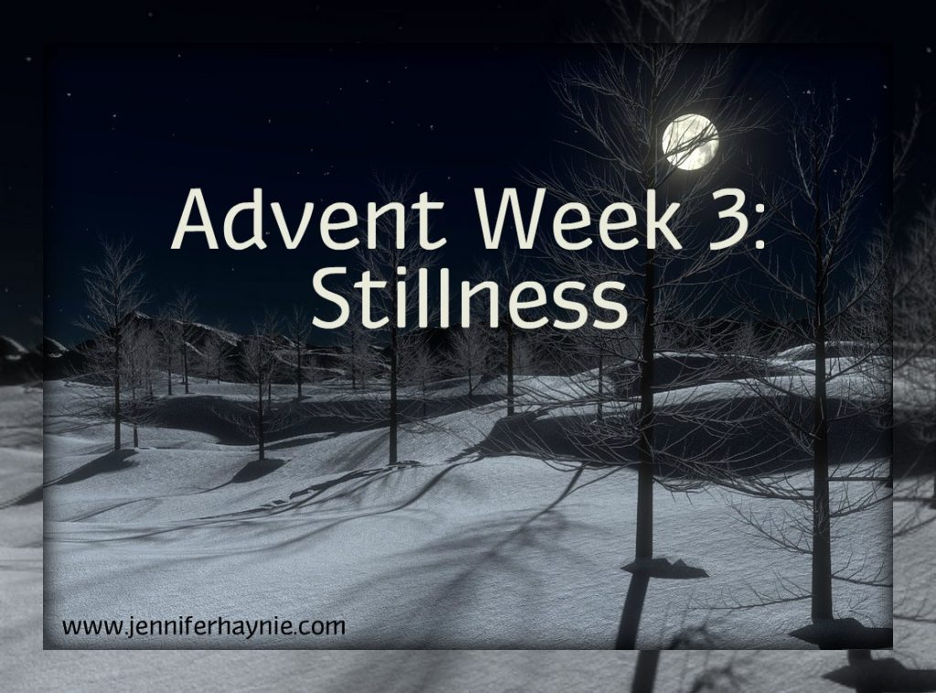 Advent Week 3: Stillness