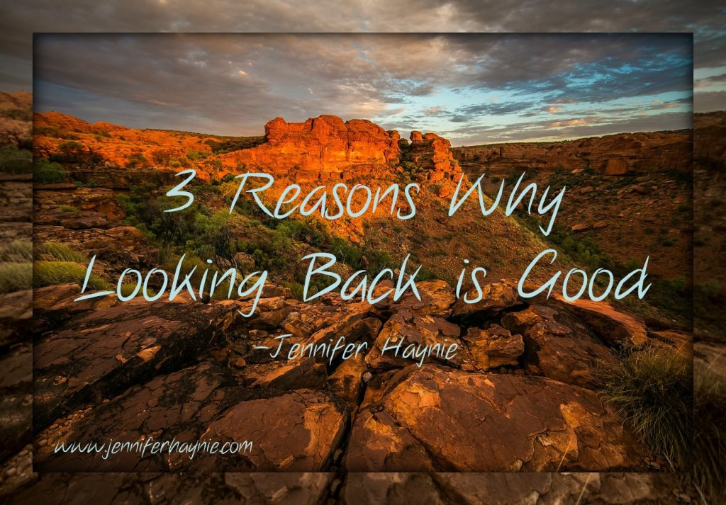 3 Reasons Why Looking Back Is Good