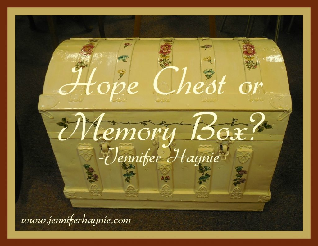 Hope Chest or Memory Box?