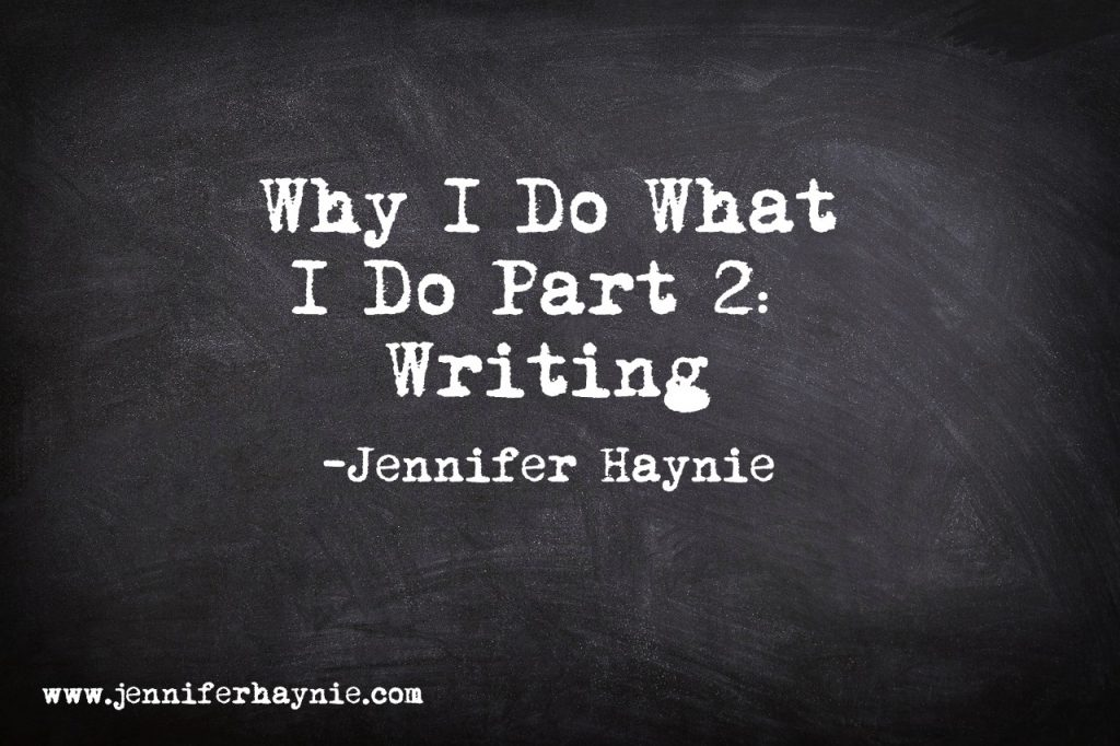 Why I Do What I Do Part 2: Writing