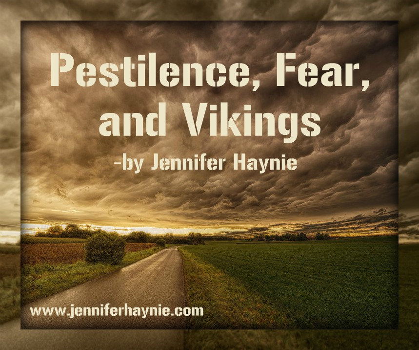 Pestilence, Fear, and Vikings