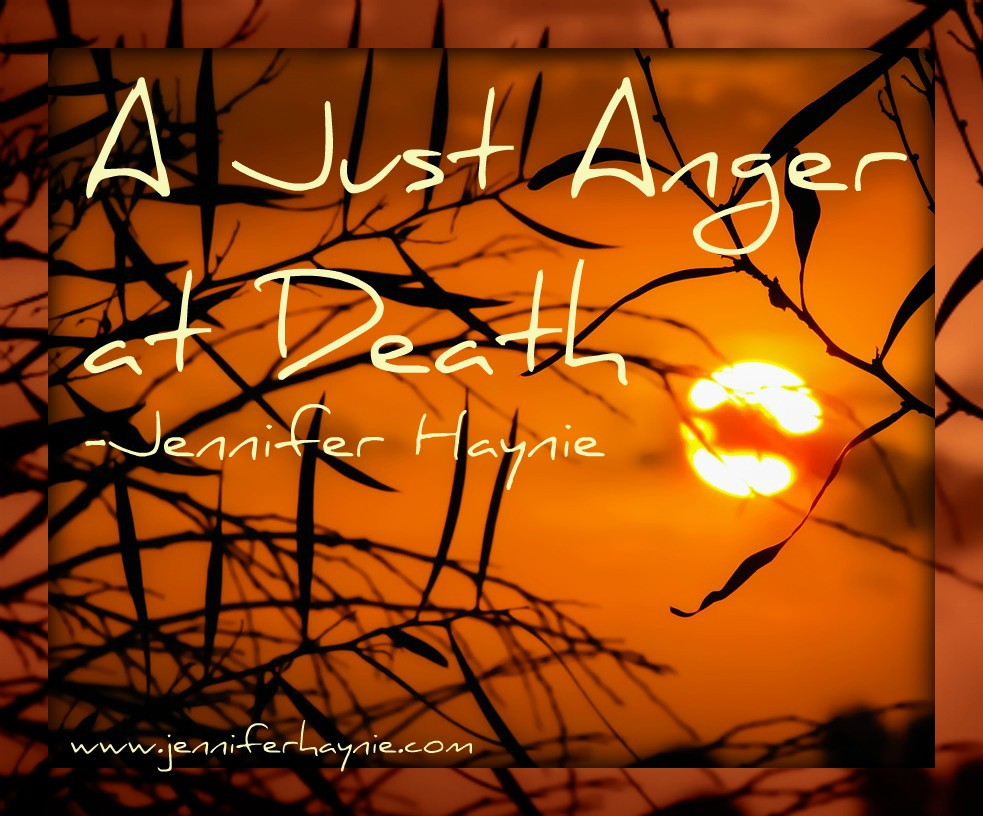 A Just Anger at Death