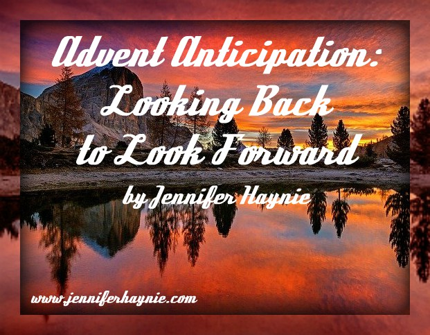 Advent Anticipation: Looking Back to Look Forward