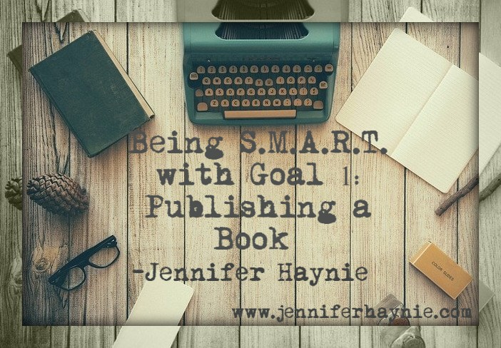 Being S.M.A.R.T. with Goal 1: Publishing a Book