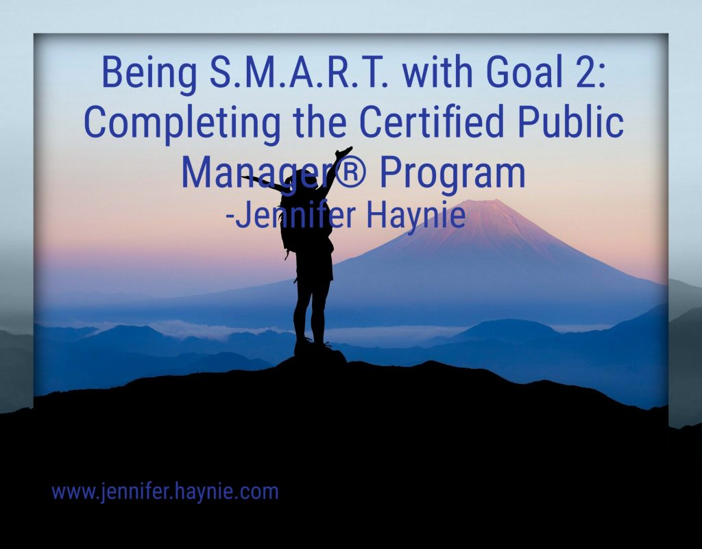Being S.M.A.R.T. with Goal 2: Completing the Certified Public Manager® Program