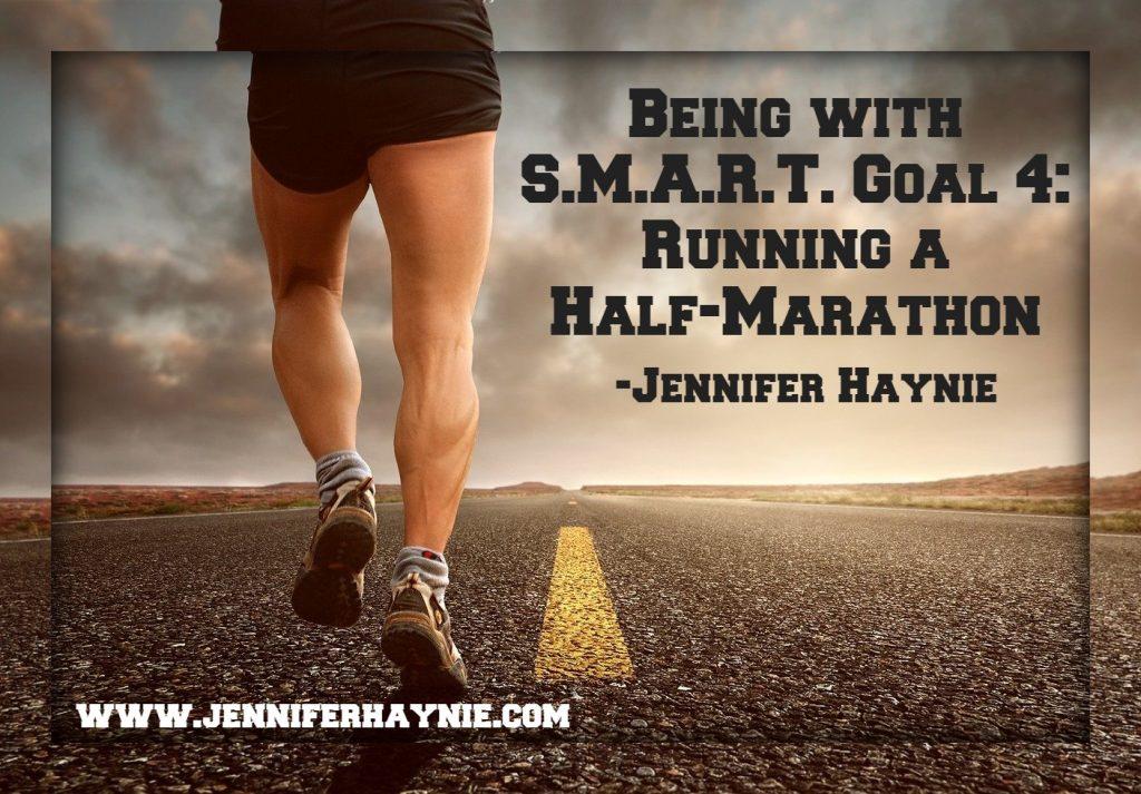 Being S.M.A.R.T. with Goal 4: Running a Half-Marathon
